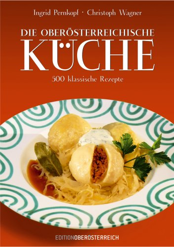 Suchen : Die obersterreichische Kche: 520 klassische Rezepte